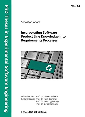 Download Incorporating Software Product Line Knowledge into Requirements Processes. (PhD Theses in Experimental Software Engineering) PDF