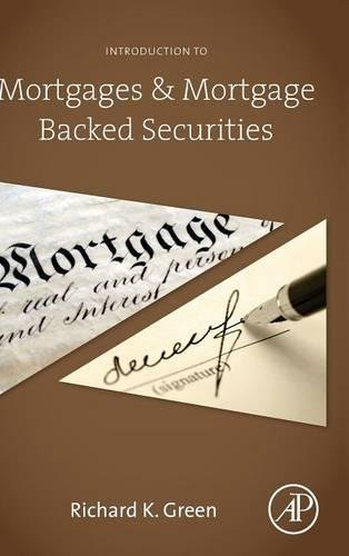Introduction to Mortgages and Mortgage Backed Securities by Green Richard K