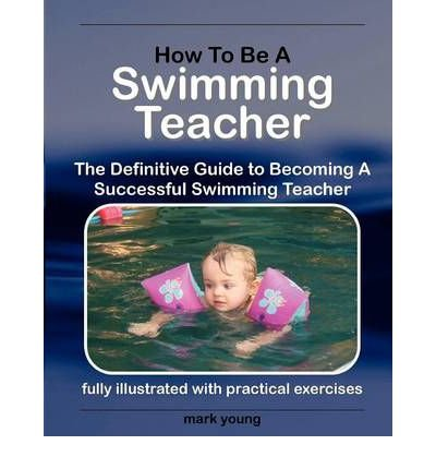 [ How to Be a Swimming Teacher Young, Mark ( Author ) ] { Paperback } 2011 PDF