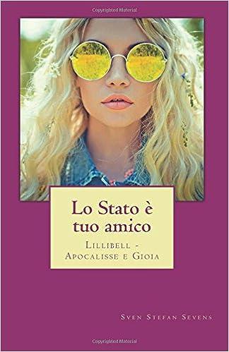 Book Lo Stato è tuo amico: Lillibell - Apocalisse e Gioia