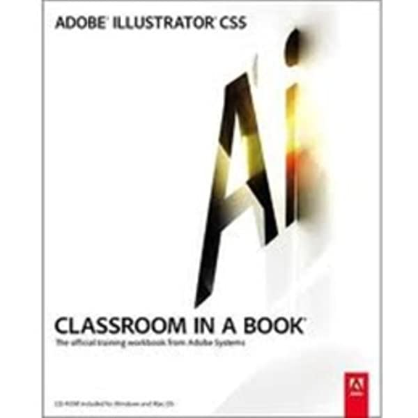 Adobe Illustrator Cs5 Classroom In A Book Adobe Creative Team 9780321701787 Amazon Com Books
