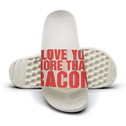 I Love You More Than Bacon Wordmarks FunnyUnisex Slides Sandals Quick-Dry Memory foamfashion Slide Sandal]()