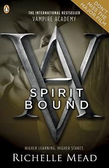 Vampire Academy: Spirit Bound (English Edition) por [Mead, Richelle]