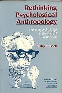 Rethinking Psychological Anthropology by Philip K. Bock (1988-03-06)