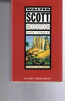 Woodstock, Ou Le Cavalier, Histoire Du Temps de Cromwell, Annee 165... par Scott