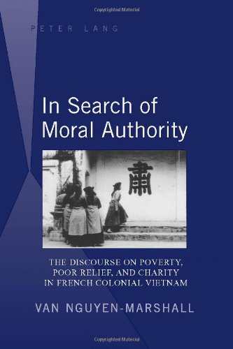 In Search of Moral Authority: The Discourse on Poverty, Poor Relief, and Charity in French Colonial Vietnam