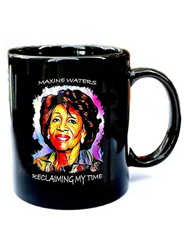 Maxine Waters Tee Reclaiming My Time - Funny Gift Black 11oz Ceramic Coffee -