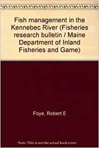 Fish management in the kennebec river fisheries research for Maine fish and game