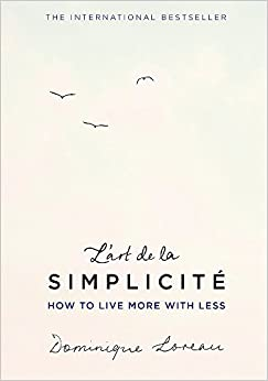 Book L'art de la Simplicite (The English Edition): How to Live More With Less