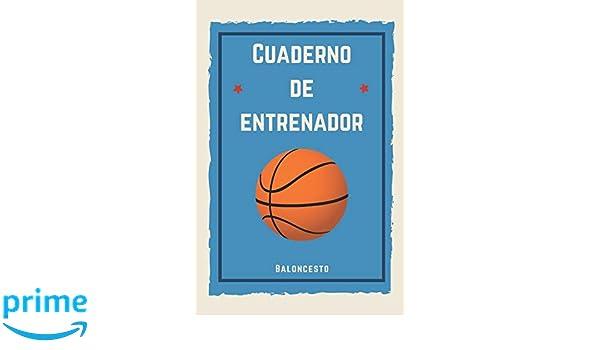 Cuaderno de Entrenador Baloncesto: 110 páginas con Espacio para ...