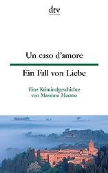 Un caso d'amore Ein Fall von Liebe: Eine Kriminalgeschichte