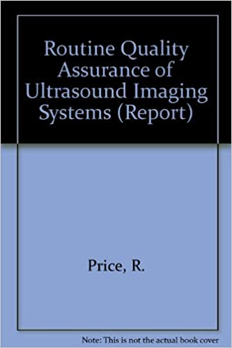 Routine Quality Assurance of Ultrasound Imaging Systems (Report)