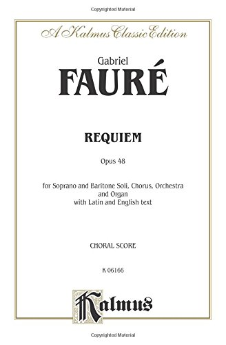 Requiem, Op. 48: SATB with SB Soli (Orch.) (Latin, English Language Edition) (Kalmus Edition) (Latin Edition) by Kalmus Classic Edition