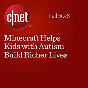 Minecraft Helps Kids with Autism Build Richer Lives