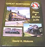 Great Northern Steam and Electric in Color, David Hickcox, 1582480125