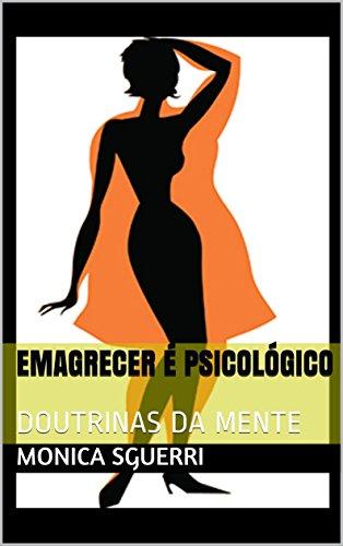 EMAGRECER É PSICOLÓGICO: DOUTRINAS DA MENTE (1)