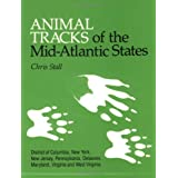Animal Tracks Mid-Atlantic States: District of Columbia, New York, New Jersey, Pennsylvania, Delaware, Maryland, Virginia and West Virginia