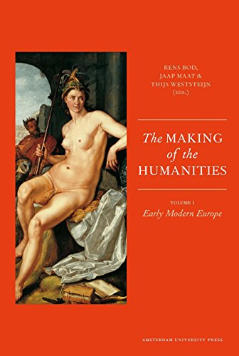 The Making of the Humanities: Volume 1 - Early Modern Europe