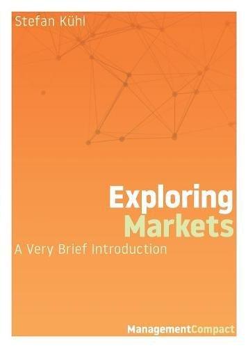 Read Online Exploring Markets: A Very Brief Introduction ebook