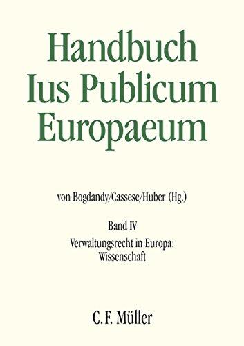 Ius Publicum Europaeum: Band IV: Verwaltungsrecht in Europa: Wissenschaft (German Edition)