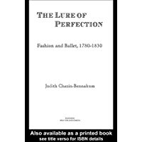 The Lure of Perfection: Fashion and Ballet, 1780-1830 book cover