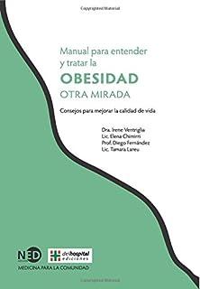 Manual para entender y tratar la obesidad: Otra mirada (Spanish Edition)