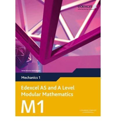 Edexcel AS and A Level Modular Mathematics Mechanics 1 M1 (Edexcel AS and A Level Modular Mathematics) (Mixed media product) - Common (Edexcel As And A Level Modular Mathematics M1)