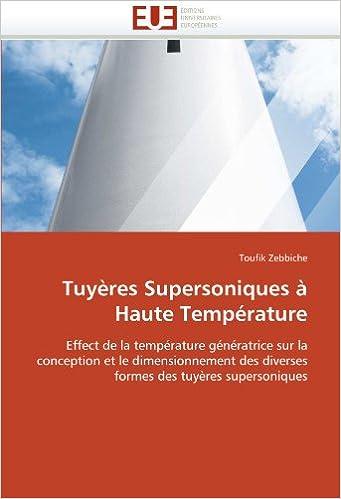 Tuyères Supersoniques à Haute Température: Effect de la température génératrice sur la conception et le dimensionnement des diverses formes des tuyères supersoniques