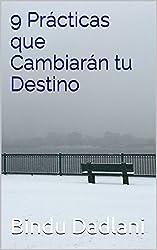 9 Prácticas que Cambiarán tu Destino (Spanish Edition)