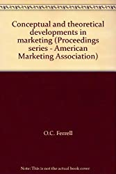 Conceptual and theoretical developments in marketing (Proceedings series - Am...