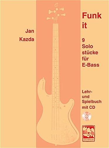 Funk It: 9 Solostücke für Elektro-Bass. Lehr- und Spielbuch mit CD