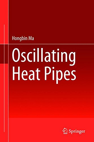 Oscillating Heat Pipes, by Hongbin Ma