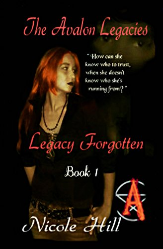 Legacy Forgotten: Book 1 (The Avalon Legacies) Kindle Edition