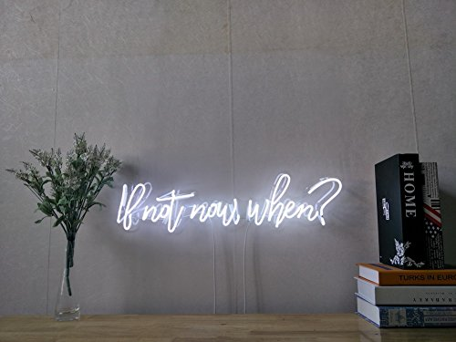 If Not Now When Real Glass Neon Sign For Bedroom Garage Bar Man Cave Room Home Decor Handmade Artwork Visual Art Dimmable Wall Lighting Includes Dimmer by AOOS NEON