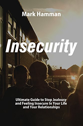 Amazon insecurity the wisdom of insecurity guide to stop insecurity the wisdom of insecurity guide to stop jealousy and feeling insecure in your fandeluxe Image collections