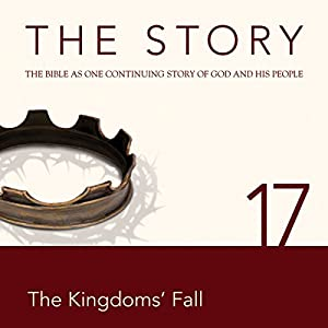 The Story, NIV: Chapter 17 - The Kingdoms' Fall (Dramatized) Audiobook