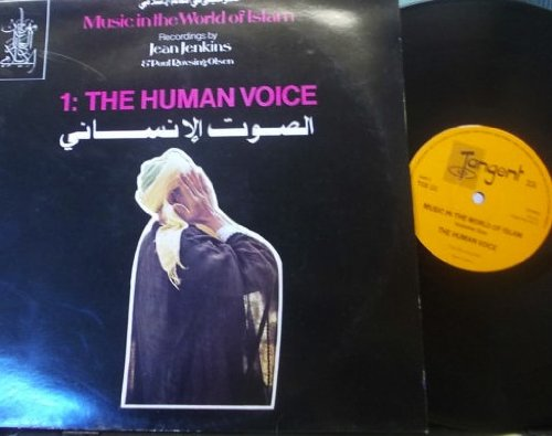 Music in the World of Islam Vol 1 the Human Voice LP by TANGENT