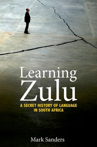 Learning Zulu: A Secret History of Language in South Africa (Translation/Transnation) pdf