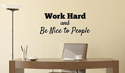 Office Decoration Wall Decal - Work Hard and Be Nice to Peop