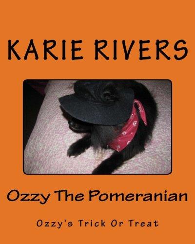 Read Online Ozzy The Pomeranian: Ozzy's Trick Or Treat (Volume 4) ebook