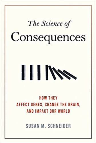 Amazon com: The Science of Consequences: How They Affect