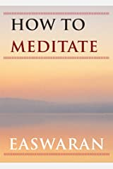 How to Meditate (Easwaran Inspirations Book 1) Kindle Edition