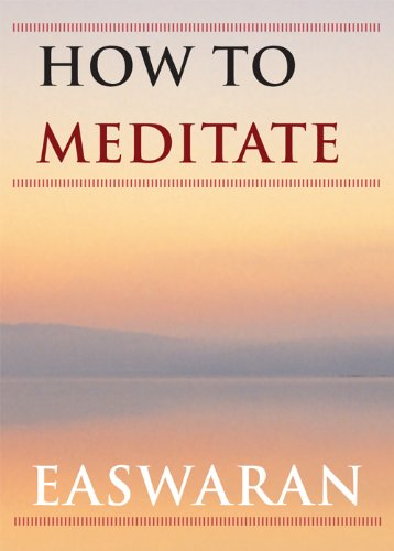 How to Meditate (Easwaran Inspirations Book 1)