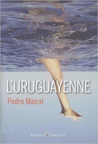 L'Uruguayenne - Pedro Mairal