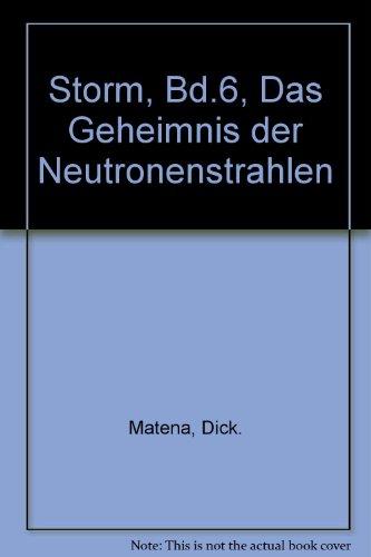 Storm, Bd.6, Das Geheimnis der Neutronenstrahlen