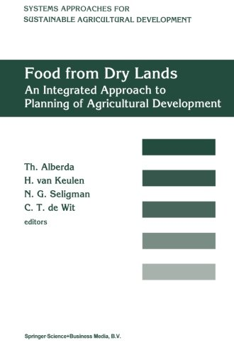 Food from dry lands: An integrated approach to planning of agricultural development (System Approaches for Sustainable A