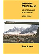 Explaining Foreign Policy: U.S. Decision-Making in the Gulf Wars