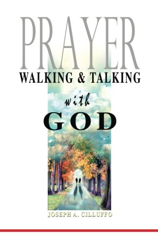 Read Online Prayer: Walking and Talking with God ebook