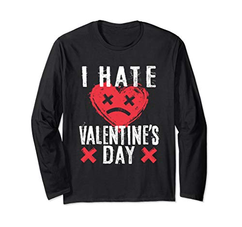 I Hate Valentine's Day Anti Valentines Day Sad Face Heart Long Sleeve T-Shirt