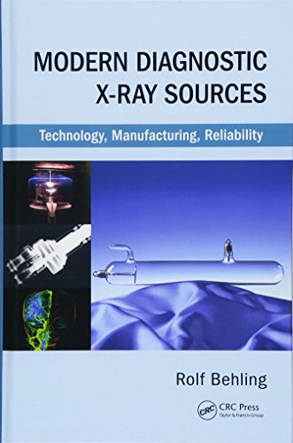 Modern Diagnostic X-Ray Sources: Technology, Manufacturing, Reliability